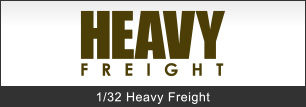 1/32 HEAVY FREIGHT